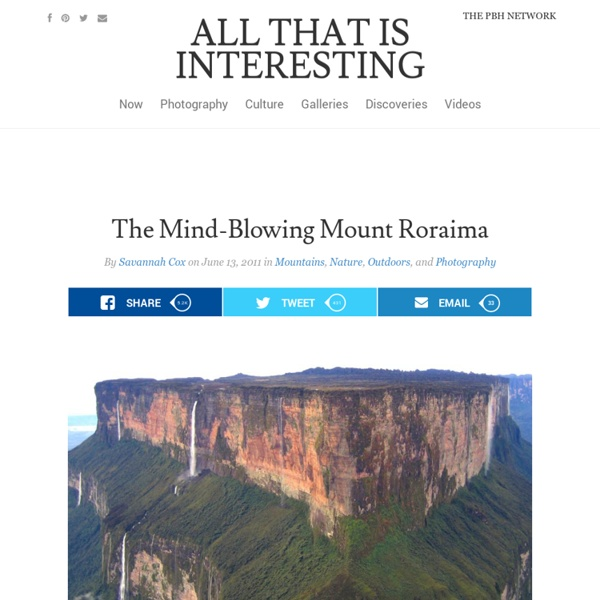 The Mind-Blowing Mount Roraima