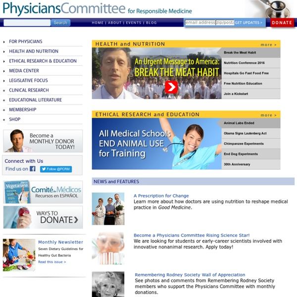 Physicians Committee for Responsible Medicine (PCRM) - Neal Barnard, M.D., president