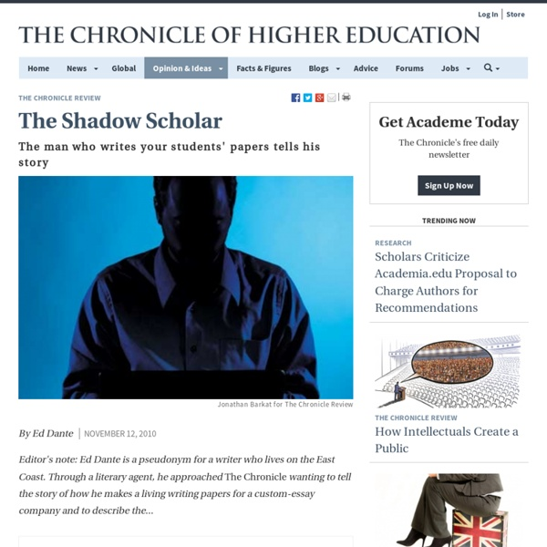 The Shadow Scholar - The Chronicle Review