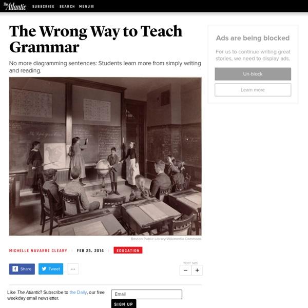 The Wrong Way to Teach Grammar