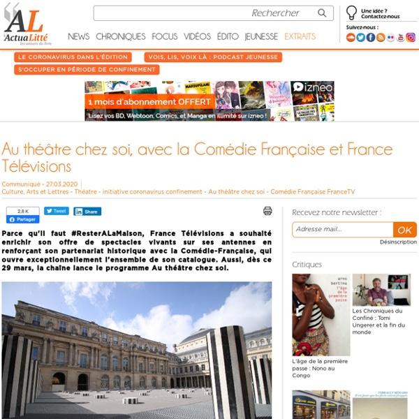 Au théâtre chez soi, avec la Comédie Française et France Télévisions