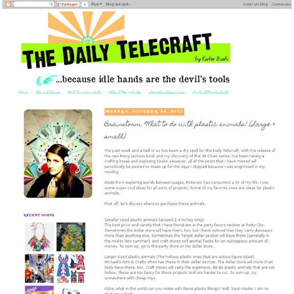 The Daily Telecraft: Brainstorm: What to do with plastic animals! [Large & small]