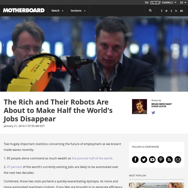 The Rich and Their Robots Are About to Make Half the World's Jobs Disappear