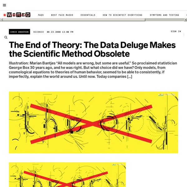 The End of Theory: The Data Deluge Makes the Scientific Method Obsolete