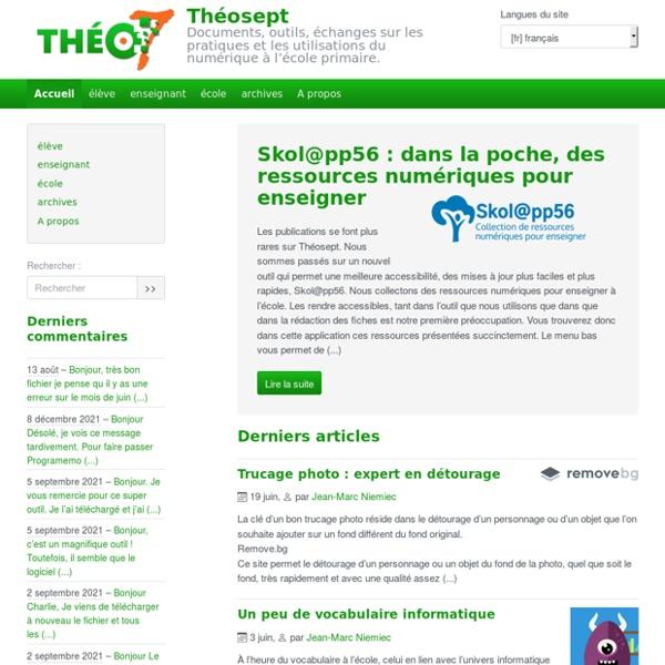 Théosept - Documents, outils, échanges sur les pratiques et les utilisations des TICE à l'école primaire.
