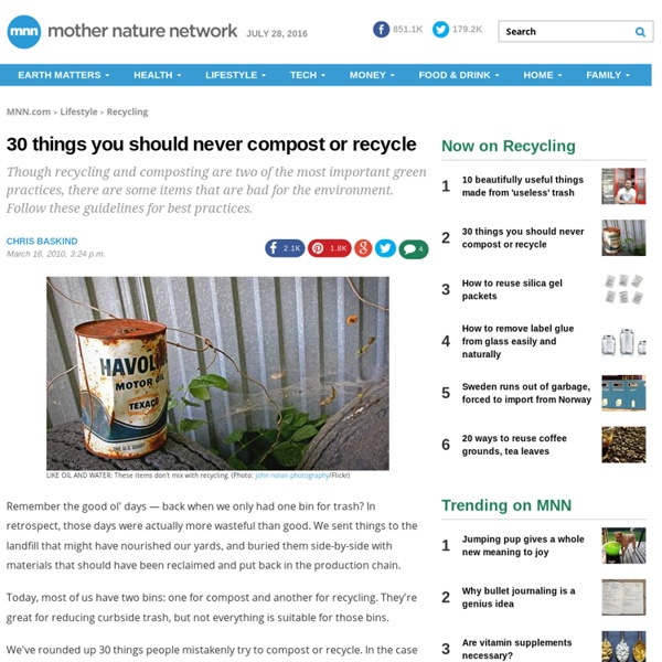 30 things you should never compost or recycle