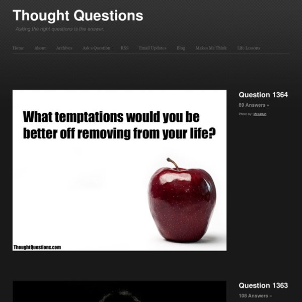 Thought Questions - Asking the right questions is the answer.