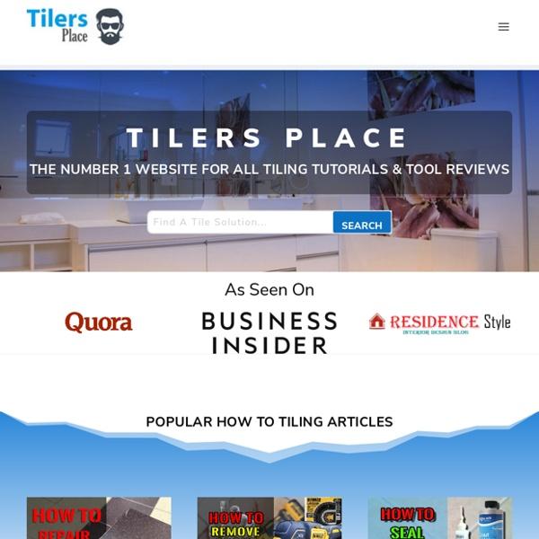 Tilers Place - Tiling Tutorials & Tool Reviews
