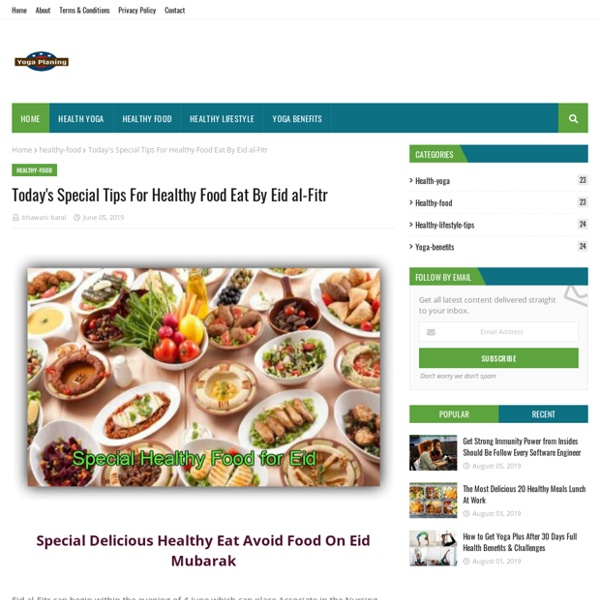 Today's Special Tips For Healthy Food Eat By Eid al-Fitr