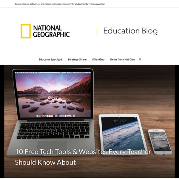 10 Free Tech Tools & Websites Every Teacher Should Know About – Nat Geo Education Blog