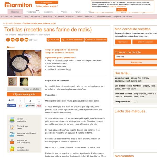 Tortillas (recette sans farine de maïs) : Recette de Tortillas (recette sans farine de maïs)