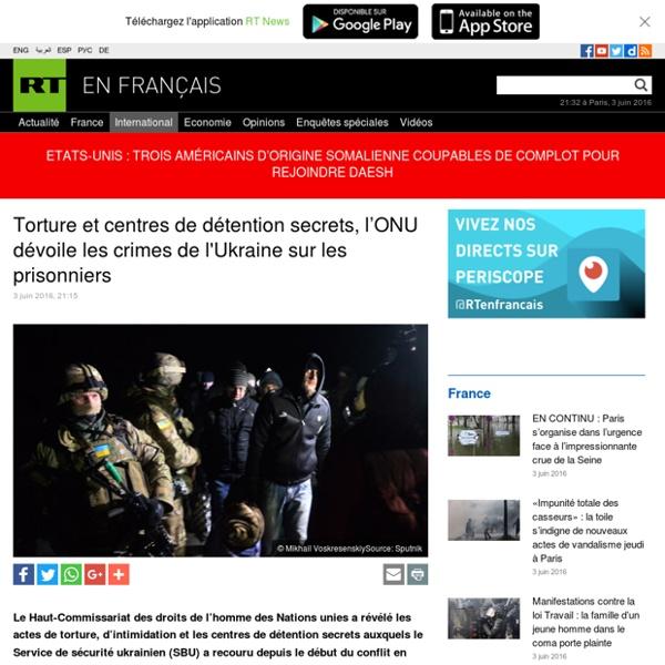 Torture et centres de détention secrets, l'ONU dévoile les crimes de l'Ukraine sur les prisonniers