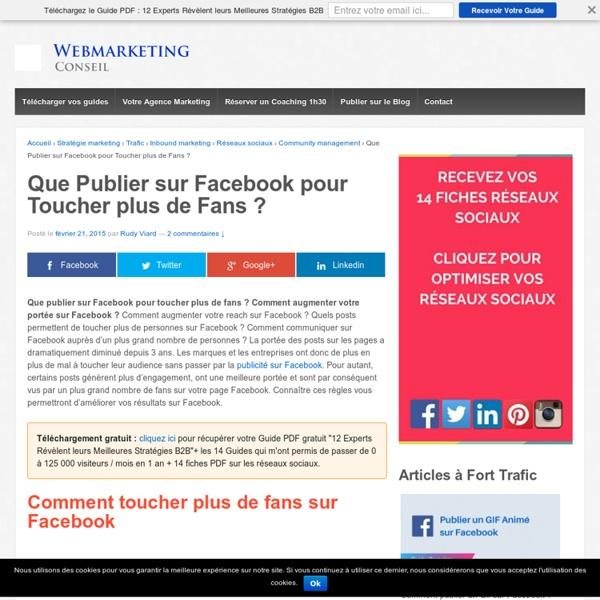 Que publier sur Facebook pour toucher plus de fans ?