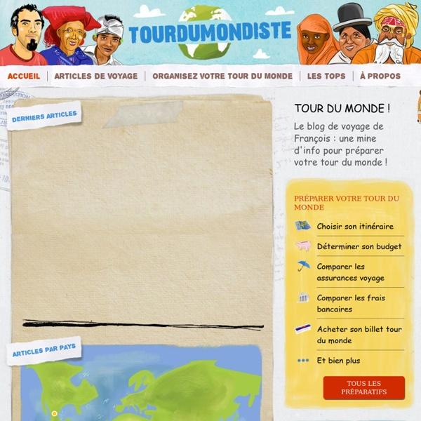 Tour du monde : le meilleur blog pour préparer votre voyage !