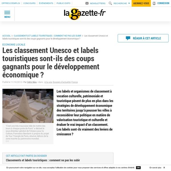 Les classement Unesco et labels touristiques sont-ils des coups gagnants pour le développement économique ?