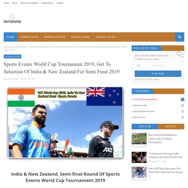Sports Events World Cup Tournament 2019, Get To Selection Of India & New Zealand For Semi Final 2019