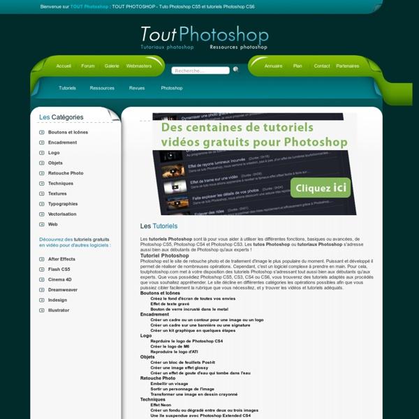 TOUT PHOTOSHOP - TUTORIELS PHOTOSHOP CS5 Tutos Photoshop CS4 et Tutoriaux Photoshop CS3