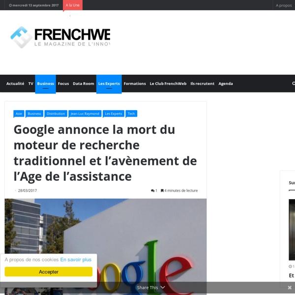 Google annonce la mort du moteur de recherche et l'avènement de l'Age de l'assistance