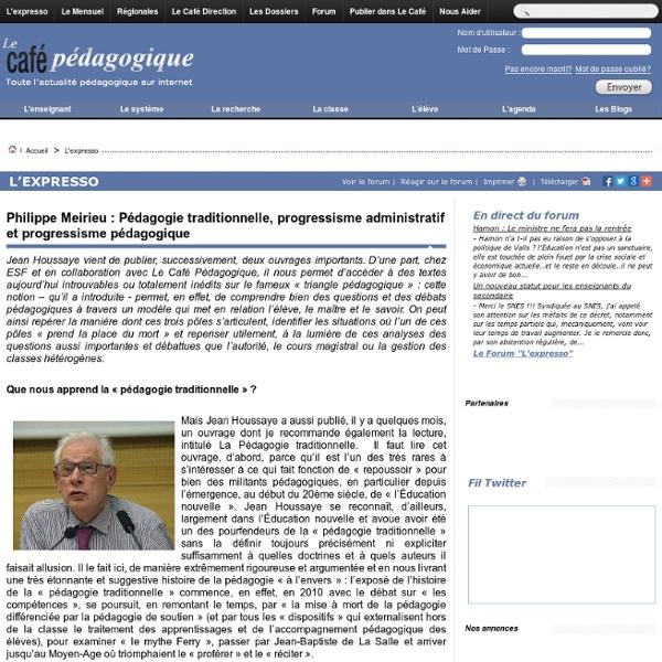 Philippe Meirieu : Pédagogie traditionnelle, progressisme administratif et progressisme pédagogique