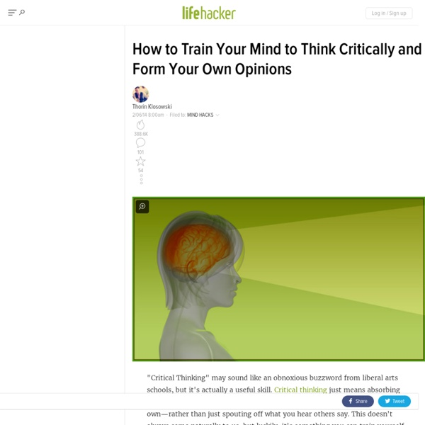 How to Train Your Mind to Think Critically and Form Your Own Opinions