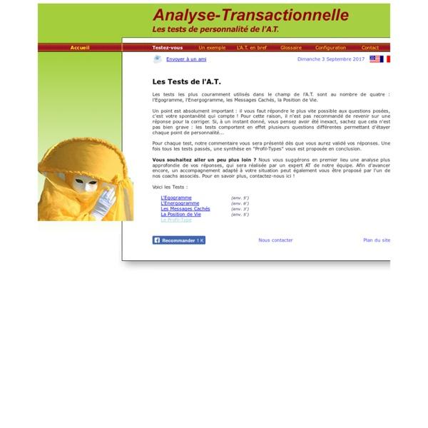 Analyse Transactionnelle : les quatre tests : Egogramme, Energogramme, Messages caches, Positions de vie,