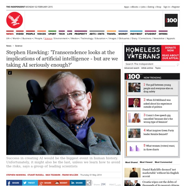 Stephen Hawking: 'Transcendence looks at the implications of artificial intelligence - but are we taking AI seriously enough?' - Science - News