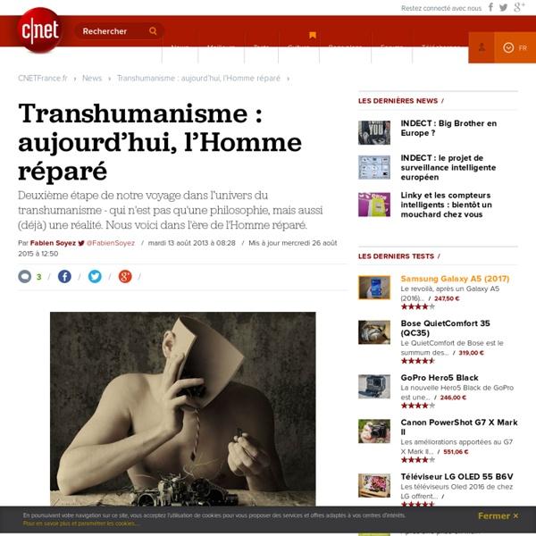Transhumanisme : aujourd'hui, l'Homme réparé