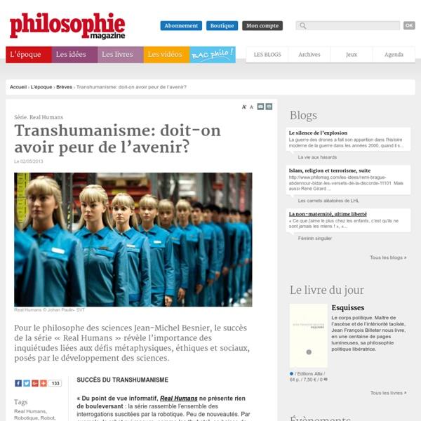 Brèves, Real Humans, Robotique, Robot, Androïde, Kurtzweil, Descartes, Jean-Michel Besnier