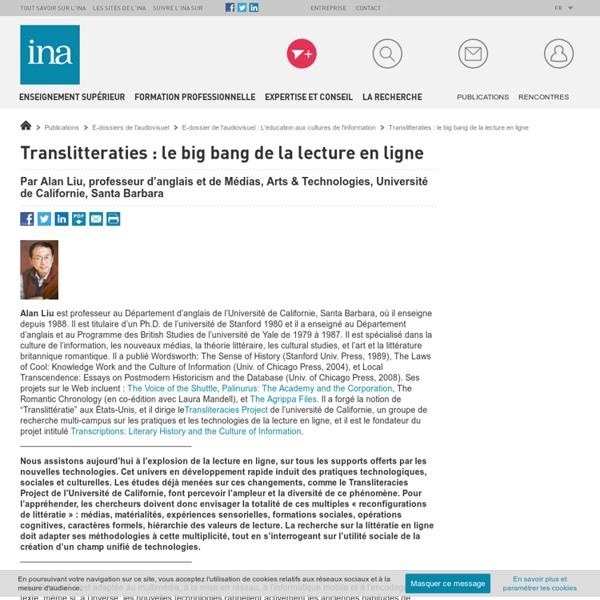 Translitteraties : le big bang de la lecture en ligne / E-dossier de l'audiovisuel : L'éducation aux cultures de l'information