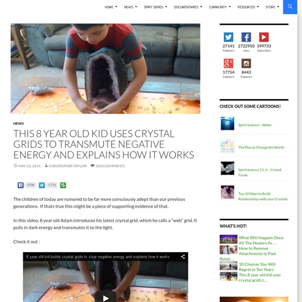 This 8 year old kid uses crystal grids to transmute negative energy and explains how it works