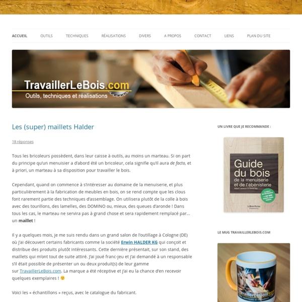 TravaillerLeBois.com - Outils, techniques et réalisations