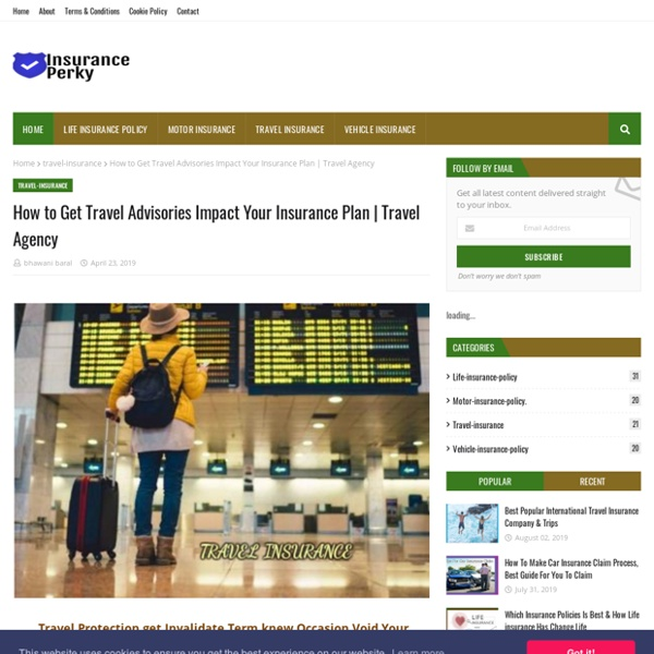 How to Get Travel Advisories Impact Your Insurance Plan