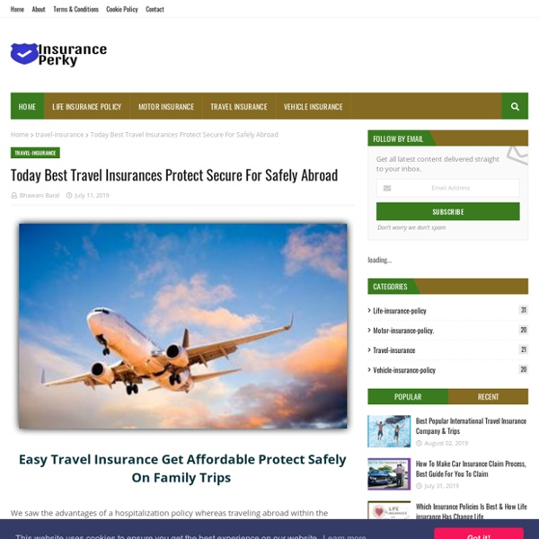 Today Best Travel Insurances Protect Secure For Safely Abroad