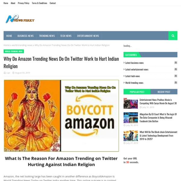 Why Do Amazon Trending News Do On Twitter Work to Hurt Indian Religion