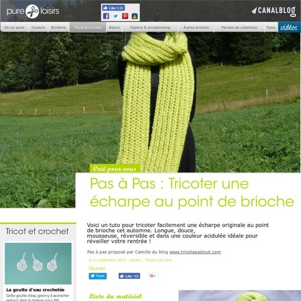 Pas à Pas : Tricoter une écharpe au point de brioche