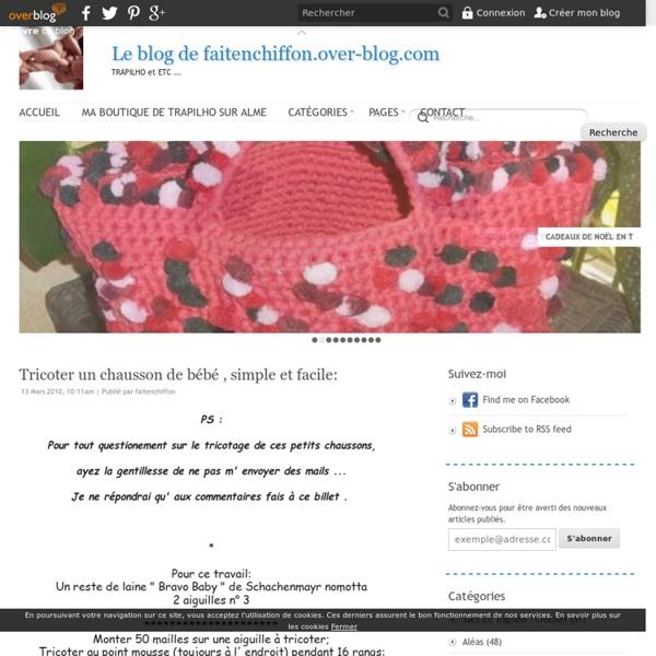 Tricoter un chausson de bébé , simple et facile: - Le blog de faitenchiffon.over-blog.com