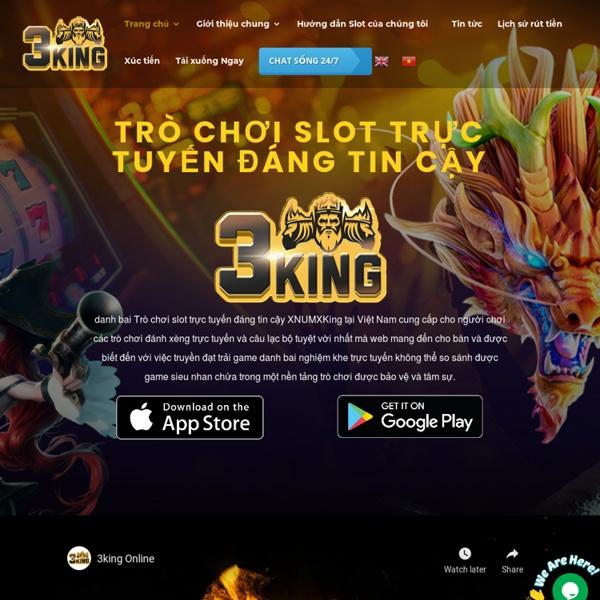 Trò chơi slot trực tuyến đáng tin cậy 3King - Trò chơi slot casino trực tuyến tại Việt Nam
