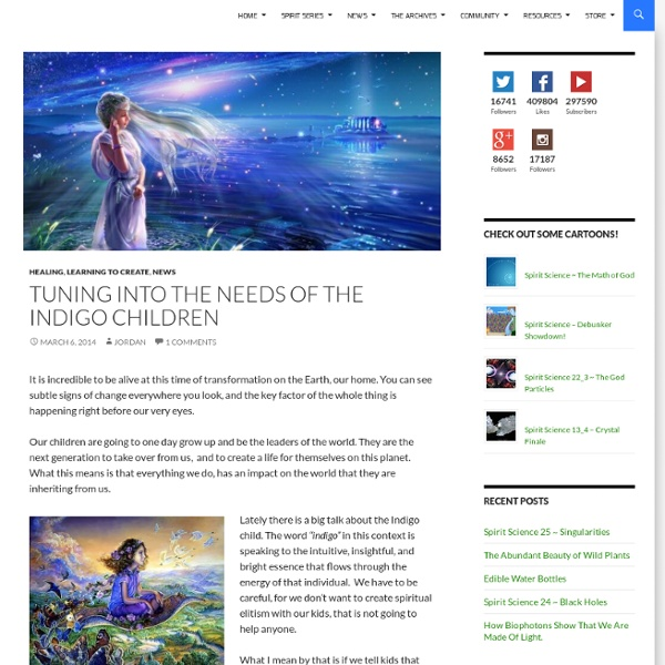 Tuning into the needs of the Indigo Children