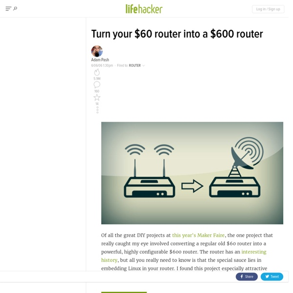 Hack Attack: Turn your $60 router into a $600 router