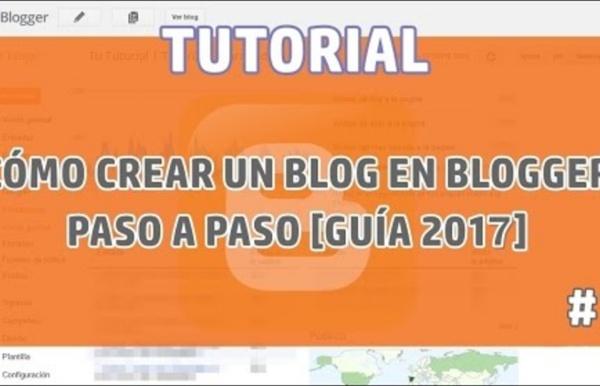 [Tutorial] Cómo crear un blog en Blogger paso a paso [Guia 2016][Parte I]