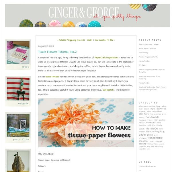Tissue Flowers Tutorial, No.2 - gingerandgeorge