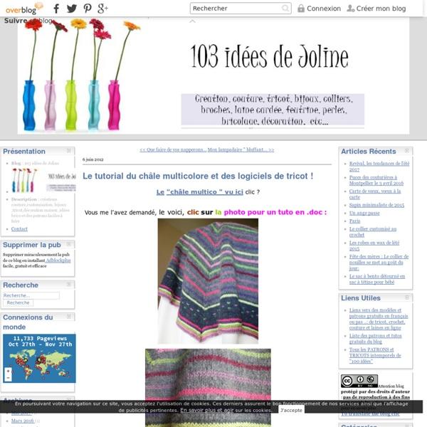 Le tutorial du châle multicolore et des logiciels de tricot !