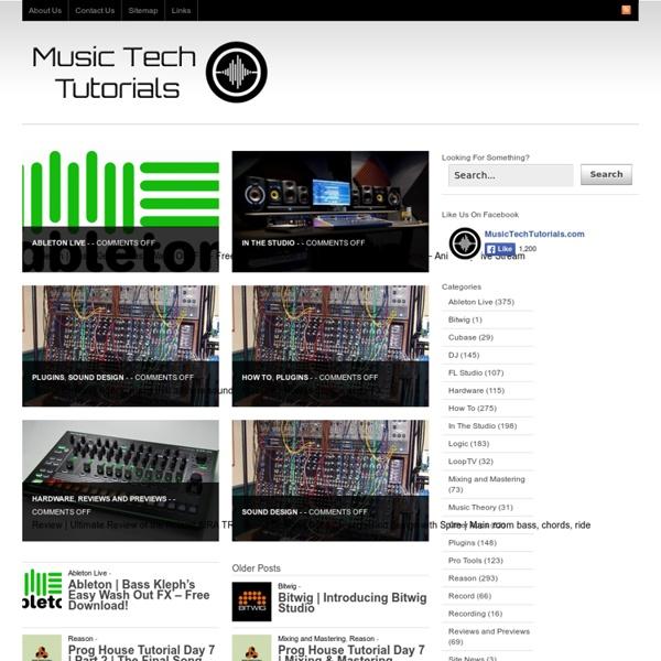 Ableton Live, Reason, Logic, Cubase, Pro Tools, FL Studio, DJ Tutorials, Reviews, Previews, Interviews & much more