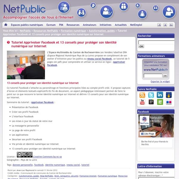 Tutoriel Apprivoiser Facebook et 13 conseils pour protéger son identité numérique sur Internet