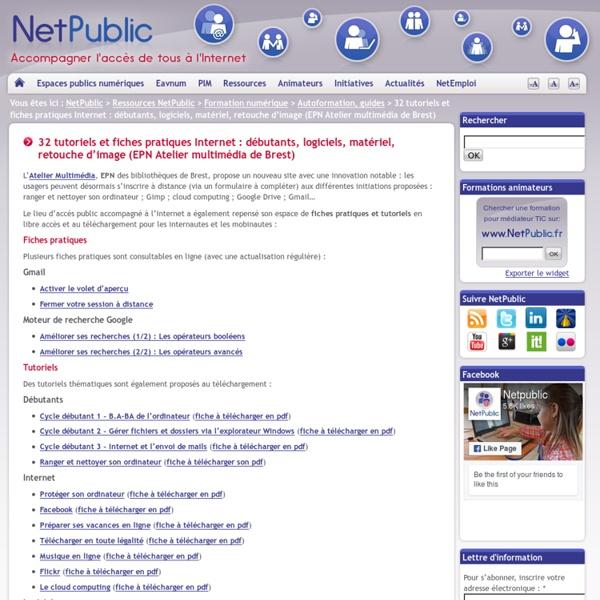 32 tutoriels et fiches pratiques Internet : débutants, logiciels, matériel, retouche d'image (EPN Atelier multimédia de Brest)