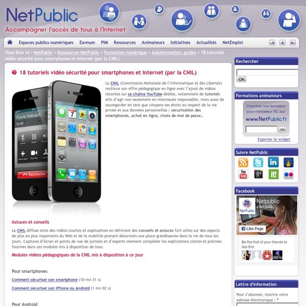 18 tutoriels vidéo sécurité pour smartphones et internet (par la CNIL)