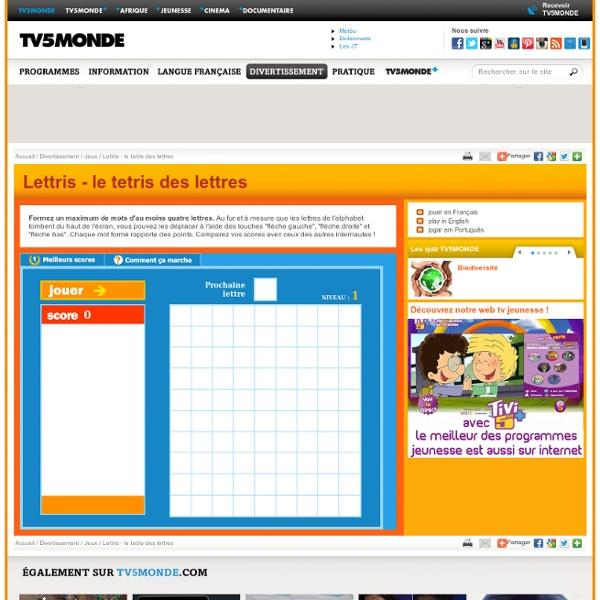 MONDE - Jeux en ligne : Lettris, le Tetris des lettres