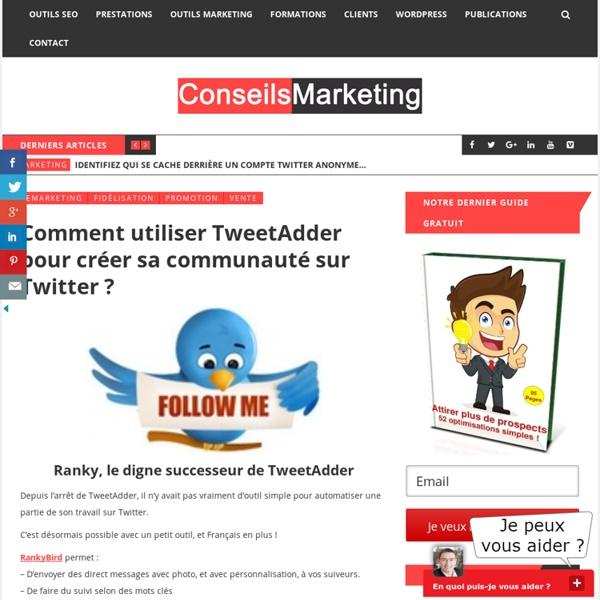 Comment utiliser TweetAdder pour créer sa communauté sur Twitter ?