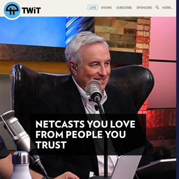 Netcasts you love from people you trust