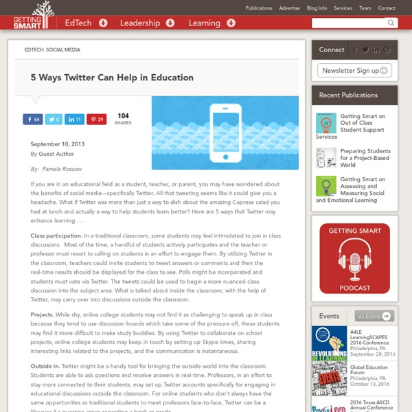 5 Ways Twitter Can Help in Education - Getting Smart by Guest Author - edchat, social media, twitter